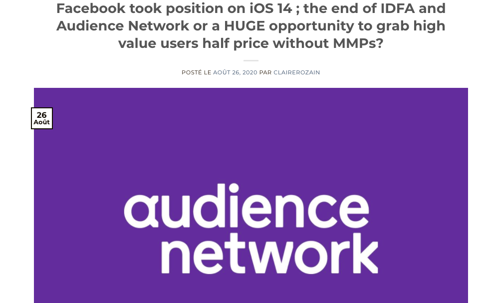 claire rozain Facebook took position on iOS 14 ; the end of IDFA and Audience Network or a HUGE opportunity to grab high value users half price without MMPs?